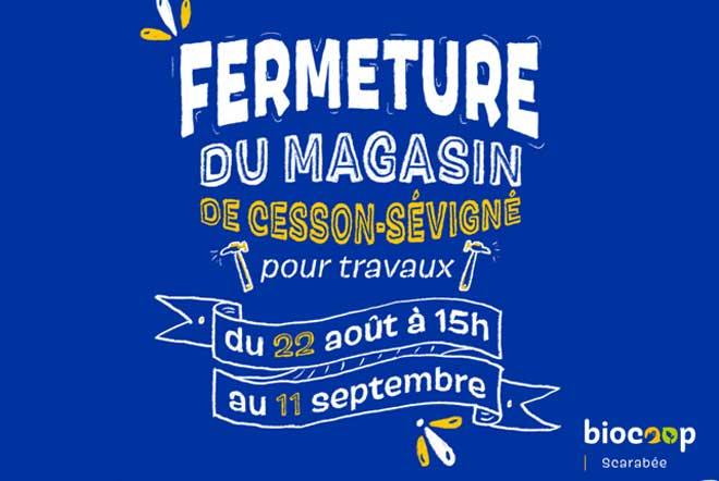 Du 22 août au 10 septembre: fermeture exceptionnelle du magasin de Cesson pour travaux